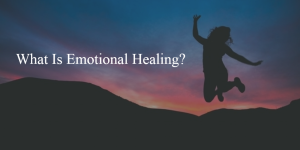 What is Emotional Healing