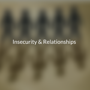 insecurity and relationships