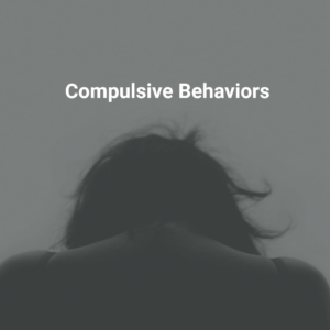 Compulsive Behaviors